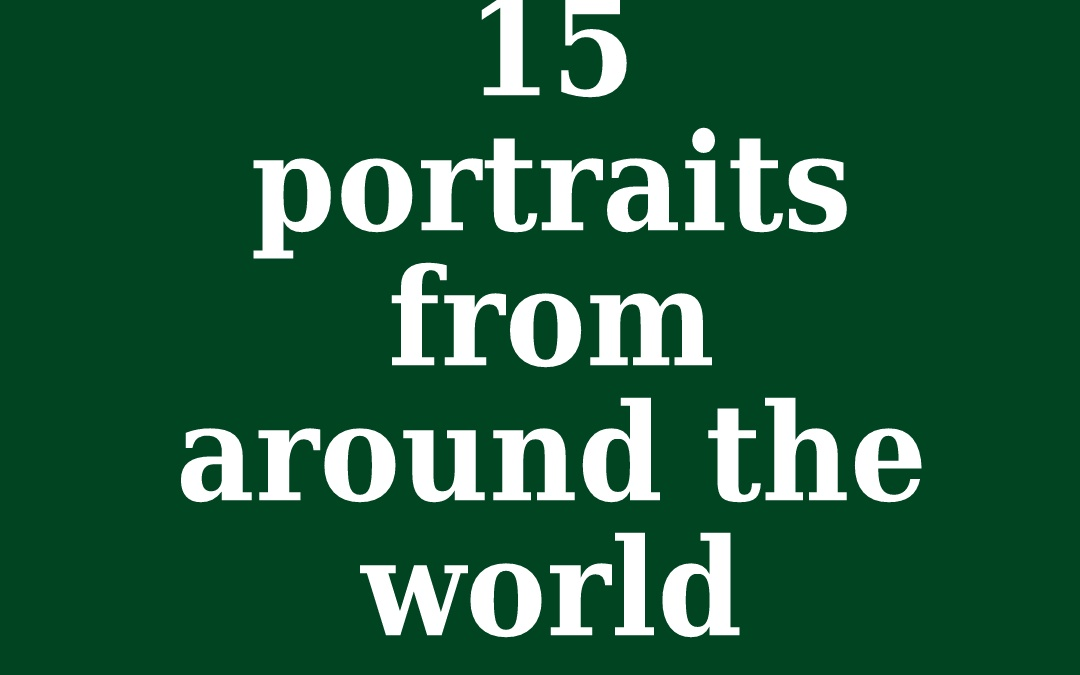 Portraits from around the world