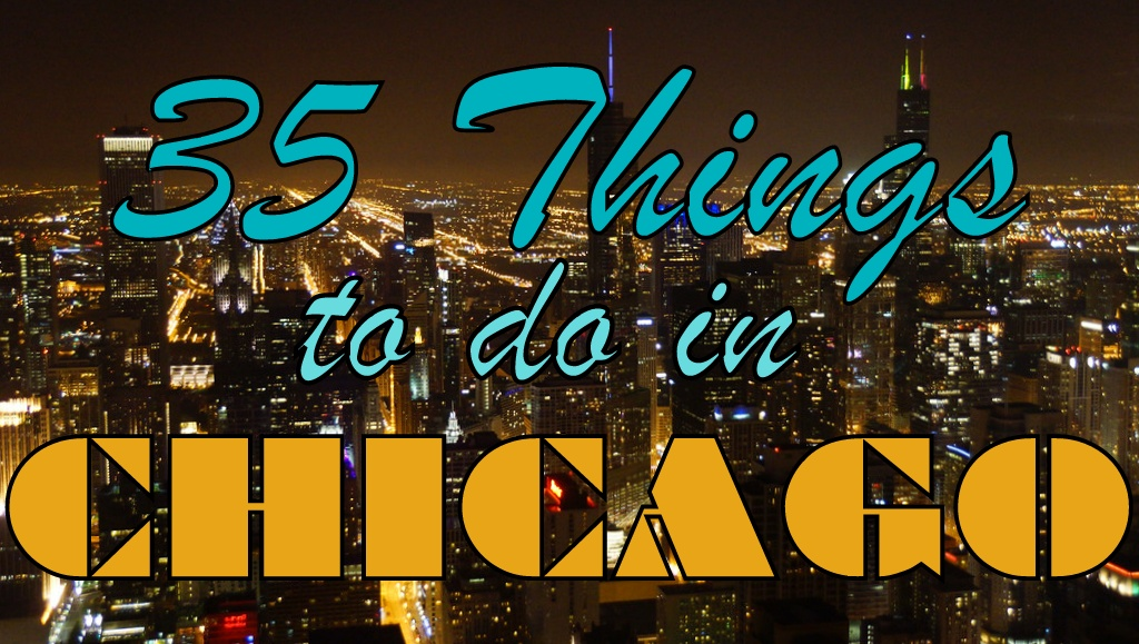 35 things to do in Chicago travel guide