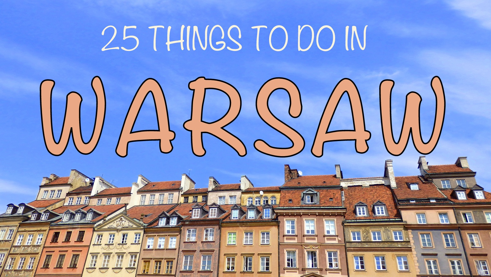 25 Things to do in Warsaw Travel Guide
