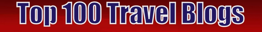 Top 100 Travel Blogs and Top 100 Travel Sites [List of the BEST TRAVEL BLOGS worldwide]
